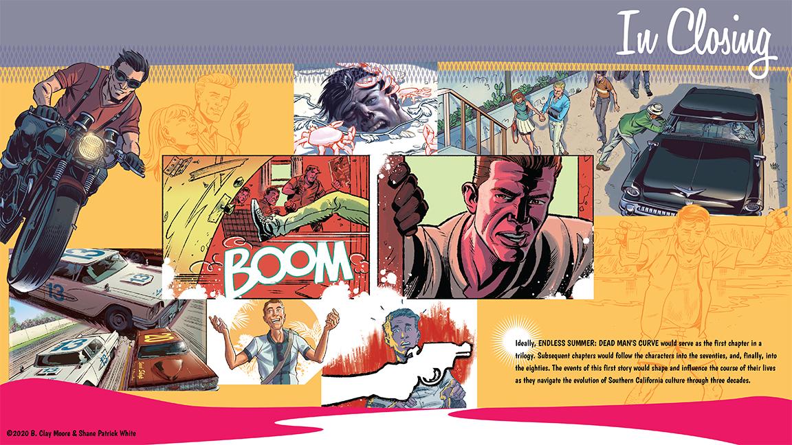 """Shane White"" ""Shane Patrick White"" ""Animation"" ""Feature Film"" ""Pitch Bible"" ""Comics"" ""Graphic Novel"" ""Noir"" ""Netflix"" ""Amazon Prime"" ""Endless Summer"" ""bclaymoore"""